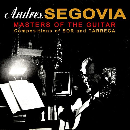 Masters Of The Guitar by Andres Segovia