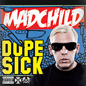 Play & Download Dope Sick by Madchild | Napster