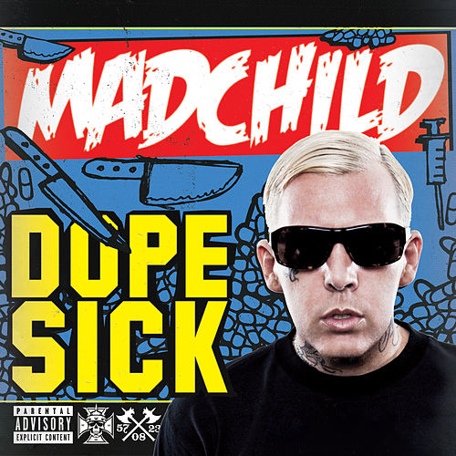 Play & Download Dope Sick by Madchild   Napster