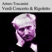 Play & Download Verdi Concerto & Rigoletto by Arturo Toscanini | Napster