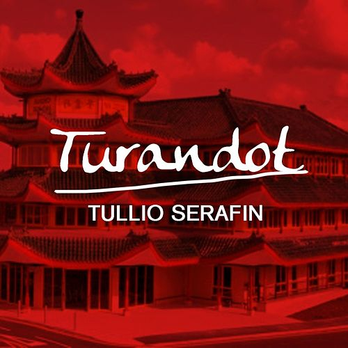 Play & Download Turandot by Tullio Serafin | Napster