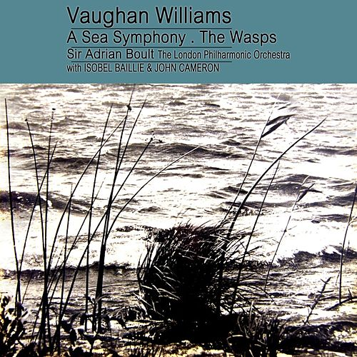 Play & Download Williams - A Sea Symphony / Music From The Wasps by London Philharmonic Orchestra | Napster