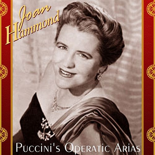 Play & Download Puccini's Operatic Arias by Joan Hammond | Napster