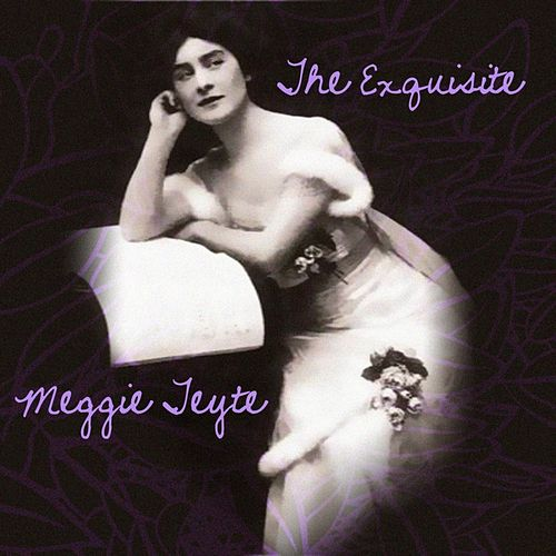 Play & Download The Exquisite Meggie Teyte by Maggie Teyte | Napster