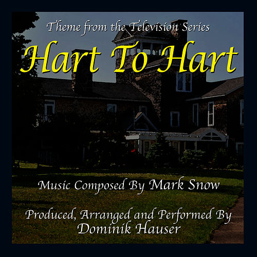 Play & Download Hart To Hart - Theme from the TV Series (Single) (Mark Snow) by Dominik Hauser | Napster