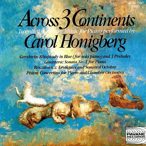Play & Download Across 3 Continents: Twentieth Century Music for Piano by Carol Honigberg | Napster