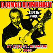 Play & Download Live in Paris At Club St. Germain 1951 by Django Reinhardt | Napster