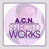 Play & Download Selected Works by A.C.N. | Napster