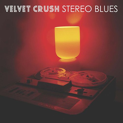 Stereo Blues by Velvet Crush
