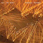 Play & Download All the Way by Horace Trahan | Napster