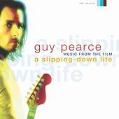 Play & Download A Slipping Down Life by Guy Pearce | Napster