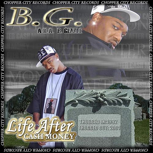 Life After Cash Money by B.G.