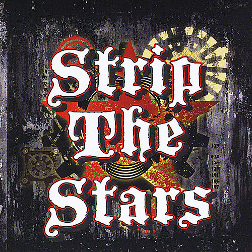 Play & Download Strip the Stars by Strip the Stars | Napster