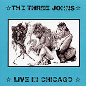 Live in Chicago by The Three Johns