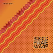 Heat.wav by Robotic Pirate Monkey