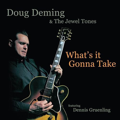 Play & Download What's It Gonna Take by Doug Deming | Napster