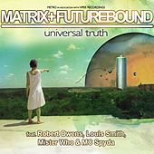 Play & Download Universal Truth by Matrix and Futurebound | Napster