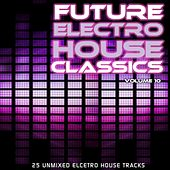Play & Download Future Electro House Classics Vol. 10 by Various Artists | Napster