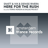 Play & Download Here For The Rush (The Remixes) by Snatt | Napster
