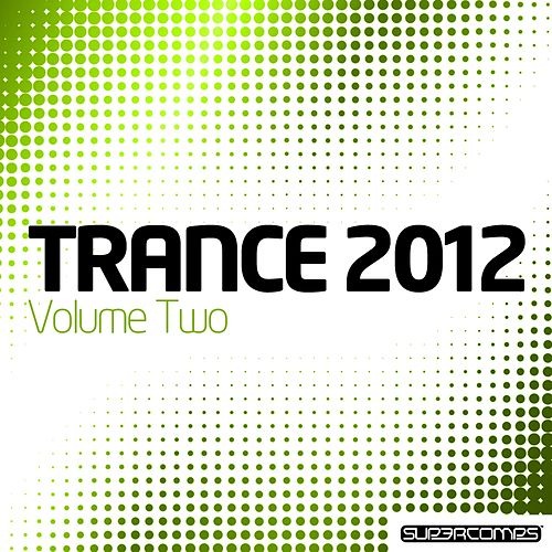 Trance 2012 Volume Two by Various Artists