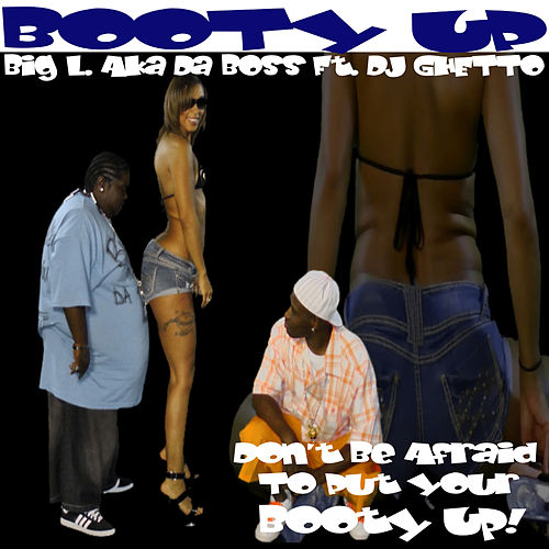Play & Download Booty Up (feat. DJ Ghetto) by OG Big L | Napster