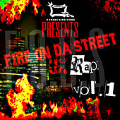 Play & Download Fire On da Street UK Rap - Vol. 1 by Various Artists | Napster