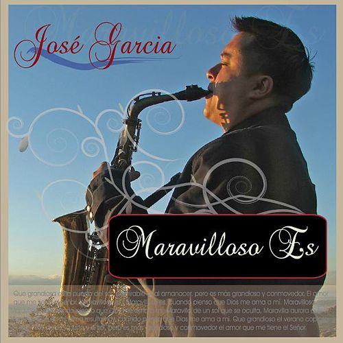 Play & Download Maravilloso Es by Jose Garcia | Napster