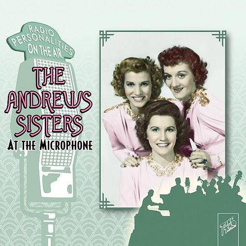 Play & Download At the Microphone by The Andrews Sisters | Napster