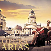 Play & Download The Greatest Opera Arias by Various Artists | Napster