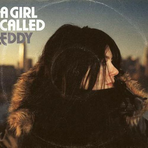 A Girl Called Eddy by A Girl Called Eddy