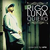 Quiero (Powered By UPD) by Rigo Luna