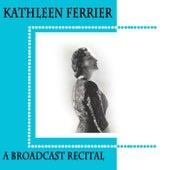 A Broadcast Recital by Kathleen Ferrier