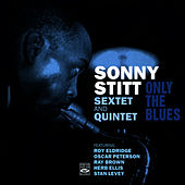 Play & Download Sextet and Quintet - Only the Blues by Sonny Stitt | Napster