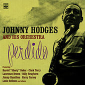 Play & Download Perdido by Johnny Hodges and His Orchestra  | Napster