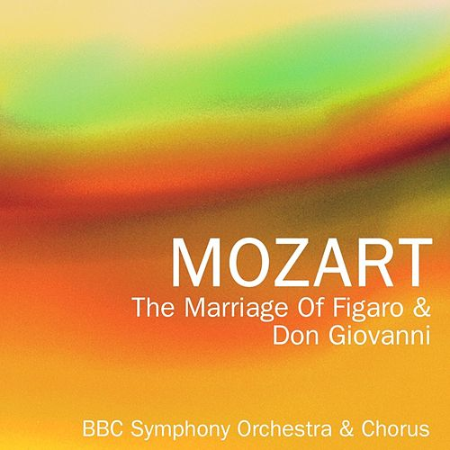 Play & Download The Marriage Of Figaro & Don Giovanni by BBC Symphony Orchestra | Napster