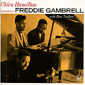 Chico Hamilton introduces Freddie Gambrell by Various Artists