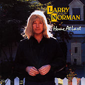 Play & Download Home At Last by Larry Norman | Napster