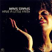 Have a Little Faith by Mavis Staples