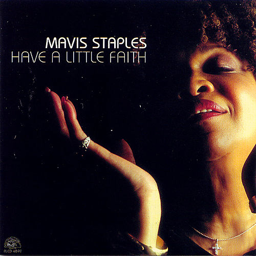 Play & Download Have a Little Faith by Mavis Staples | Napster