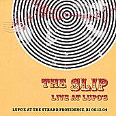 Live At Lupo's by The Slip