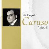 The Complete Caruso Volume 8 by Enrico Caruso