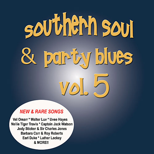Play & Download Southern Soul & Party Blues, Vol. 5 by Various Artists | Napster