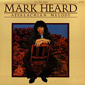 Play & Download Appalachian Melody by Mark Heard | Napster