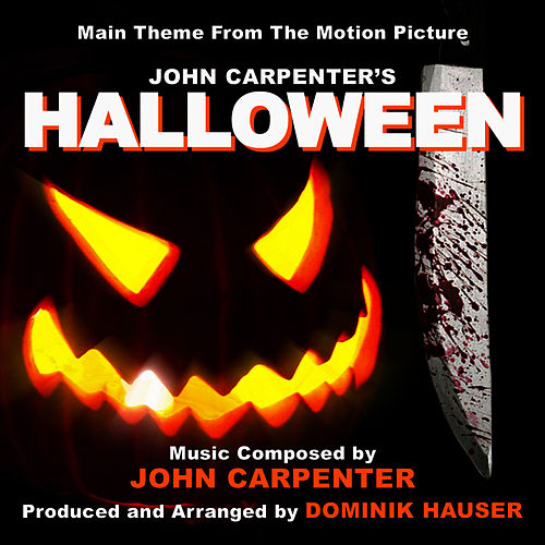 Play & Download Halloween - Main Title from the 1978 Motion Picture (Single) (John Carpenter) by Dominik Hauser | Napster