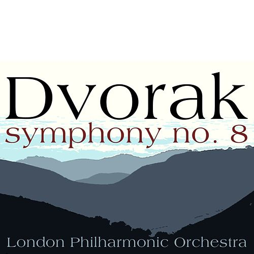 Play & Download Dvorak Symphony No 8 by London Philharmonic Orchestra | Napster
