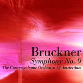 Play & Download Bruckner Symphony No. 9 by Concertgebouw Orchestra of Amsterdam | Napster