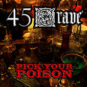 Play & Download Pick Your Poison by 45 Grave | Napster