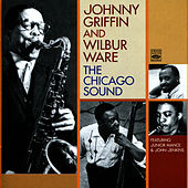 Play & Download The Chicago Sound by Johnny Griffin | Napster