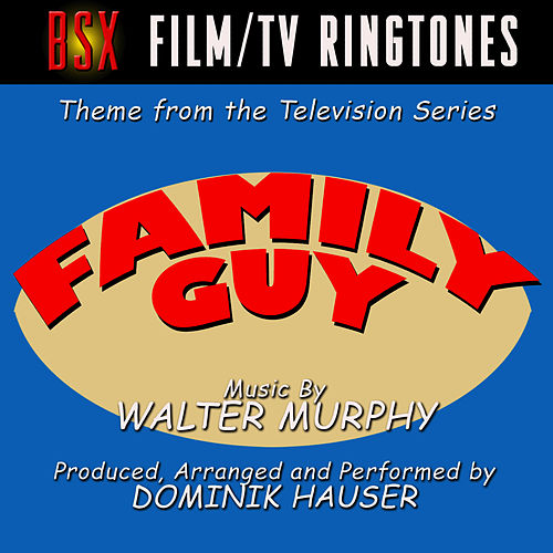 Play & Download Family Guy - Main Theme from the Animated TV Series (Single) by Dominik Hauser | Napster
