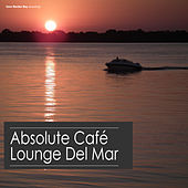 Play & Download Absolute Café Lounge del Mar by Various Artists | Napster